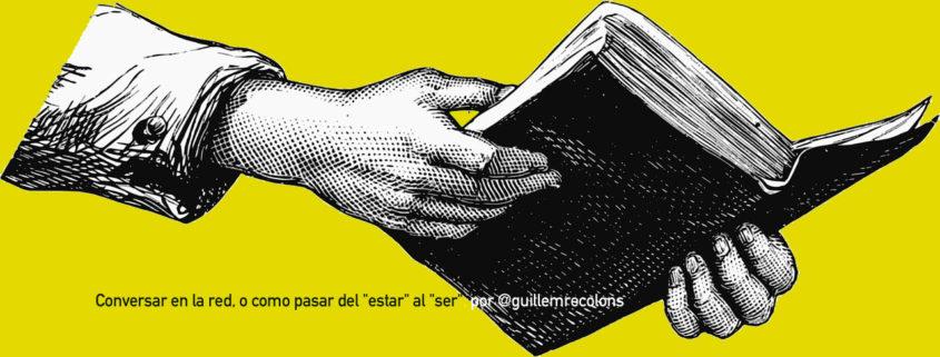 "Conversar en la red, o como pasar del ""estar"" al ""ser"" Guillem Recolons / Soymimarca"