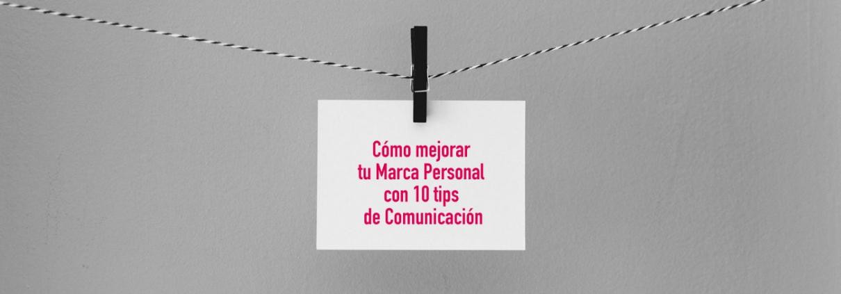 Cómo mejorar tu Marca Personal con 10 tips de Comunicación